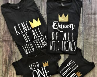King of all Wild Things Shirt, Queen of all Wild Things shirt // where the wild things are, queen of the wild one , wild one, wild thing