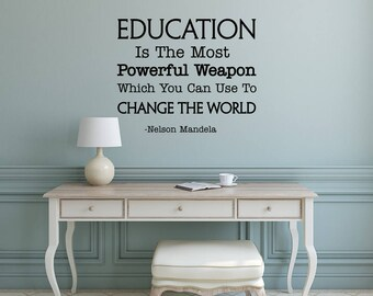 More Colors. Education Is The Most Powerful Weapon Wall Decal Quote ...