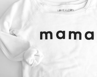 MAMA - super soft slouchy sweatshirt