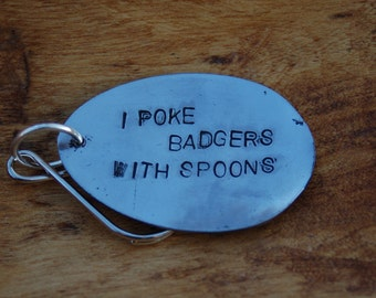 i poke badgers with spoons key ring