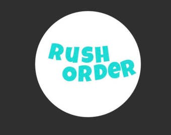 24 Hour Rush Order
