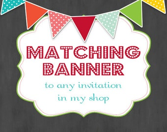 Matching Triangle or Pendant Banner for any invitation- Custom Printable