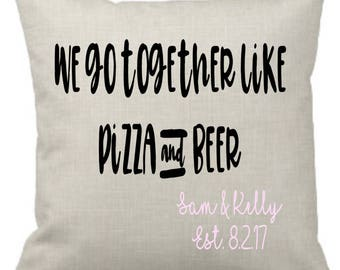 We Go Together Like Pizza and Beer Pillow Cover - Pizza and Beer Pillow Cover - We Go Together Like Pizza and Beer - Couples Pillow Cover
