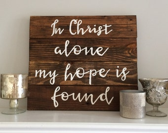 In Christ Alone My Hope is Found Sign