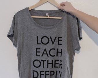 Love Each Other Deeply T-Shirt- Gray Heather