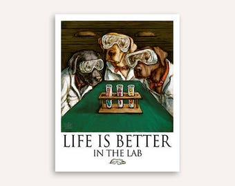 Labrador Retriever Life Is Better In The Lab Poster of Labs Dressed as Scientists