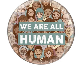 """We Are All Human 1.25"""" Button Pin"""