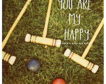 Polaroid - Film Photography - Photograph - Text - Type - Quote -  Fine Art Photograph - You Are My Happy - Croquet - Love - Valentine - Art