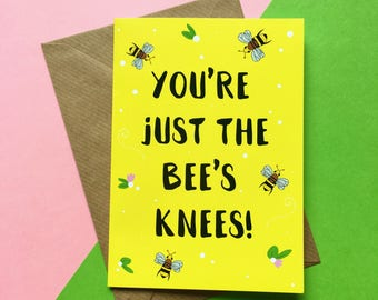You're Just The Bee's Knees Card