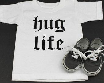 HUG LIFE!