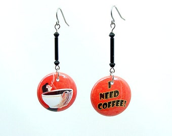 """1"""" I Need Coffee Mylar Button Pierced Earrings available in ear wires, posts, lever backs or clip ons Coffee Lovers one inch"""