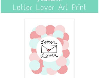 PRINTABLE: Letter Lover Art Print - Instant download art for fans of letter writing, pen pals, snail mail lovers, postal fanatics, friends