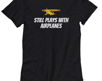 Funny Pilot Shirt - Pilot Gift Idea - Aviator Present - Still Plays With Airplanes - Women's Tee