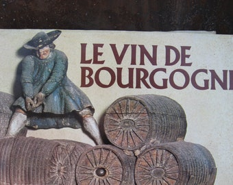Wine of Burgundy / Vin de Bourgogne Book, 1973, in French. Amazing black & white, color photographs, vineyard maps.  Large history hardcover