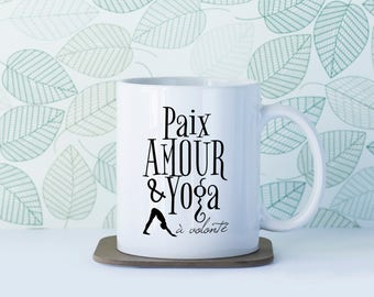 Mug Cup in ceramic, peace love and Yoga at will