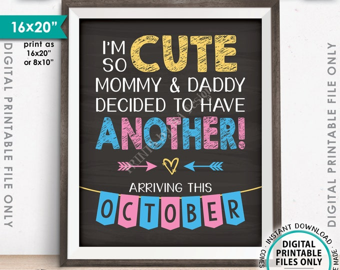 "Baby Number 2 Pregnancy Announcement, So Cute Mommy & Daddy Decided to Have Another in OCTOBER dated PRINTABLE 8x10/16x20"" Reveal Sign <ID>"