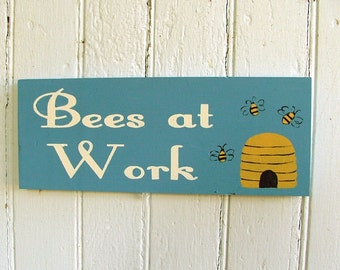 Bees at Work | Wooden Sign | Reclaimed Wood | Beekeeper Sign | Honey Bees