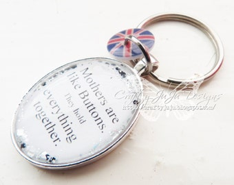 Mothers are like Buttons, they hold everything together Glass Tile Key Ring with Button Charm