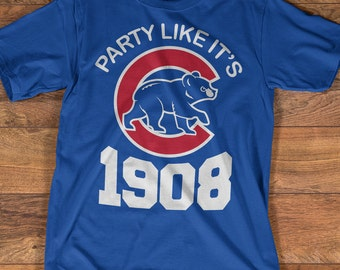 Fly The W and Party Like It's 1908. Fly The W Shirt. FlyThe W Chicago Cubs 2016 World Series Champions. Cubbies Win W Blue Tee. W Cubs Shirt