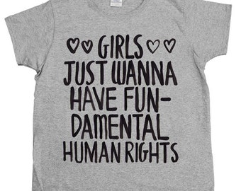 Girls Just Wanna Have Fundamental Human Rights -- Women's T-Shirt