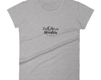 Faith Moves Mountains Women's short sleeve t-shirt