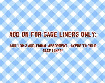 Absorbent Layer/Pads: ADD ON for 1 or 2 additional absorbent layers/pads in cage liners ONLY!