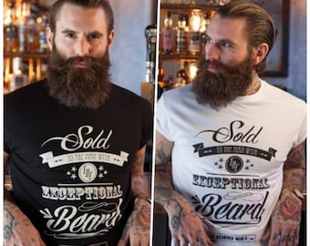 The Bearded Man Company Sold To The Man With The Exceptional Beard T Shirt