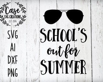 School's Out For Summer SVG Cutting File, Ai, Dxf and Printable PNG Files | Instant Download | Cricut and Silhouette | Summer Vacation
