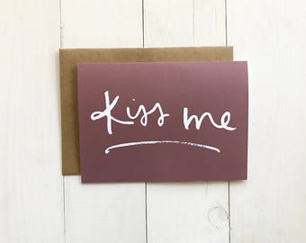 Kiss Me Valentine Card | Brush Calligraphy 5x7 Greeting Card