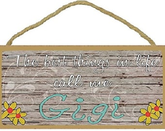 """The Best Things In Life Call Me Gigi Loving Grandmother Sign Plaque 5""""x10"""""""