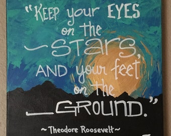 """Theodore Roosevelt Quote - 12"""" X 12"""" handmade original acrylic painting of a famous inspirational quote on canvas"""
