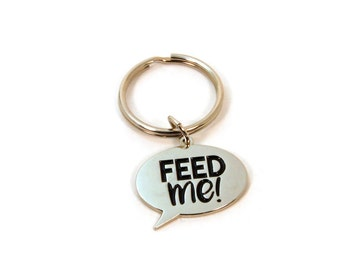 Feed Me Keychain - Hangry Foodie Zipper Pull - Feed Me I'm Hungry Speech Bubble Charm - Pet Tag - Funny Hostess Gift - Ready to Ship