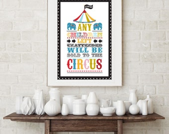 Giclee Circus Print, Circus Wall Art. Circus Theme Art Print. Any Children Left Unattended Will Be Sold To The Circus Print