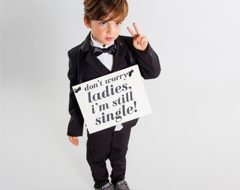 Don't Worry Ladies I'm Still Single Funny Wedding Sign for Ring Bearer Page Boy Ring Pillow Alternative Modern Banner Handmade USA 1459 BW
