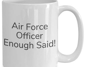 Air force officer enough said! mug