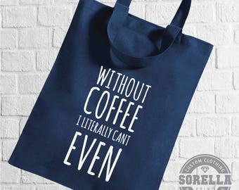 Without Coffee Tote Bag