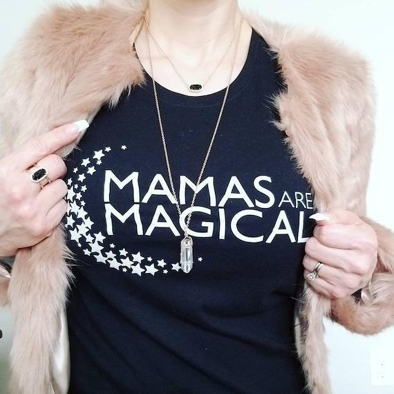 MAMAS ARE MAGICAL Tee or Tank, Magical Tee, Mom Gift, Magical Moms, Magic Tee, Magical Tshirts, Magical Mom, Magic Tshirt