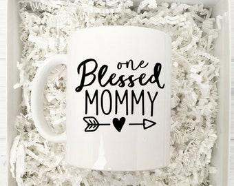 Mom Mug / One Blessed Mommy Mug / Blessed Mom Mug / Coffee Mug For Mom / Mother's Day Mug Gift / Gift for Mom / Blessed Mommy Gift