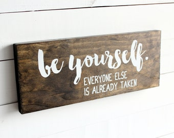Be Yourself Everyone Else Is Already Taken Rustic Wall Sign | Be Individual | Be Original | Bathroom Sign | Bedroom Sign