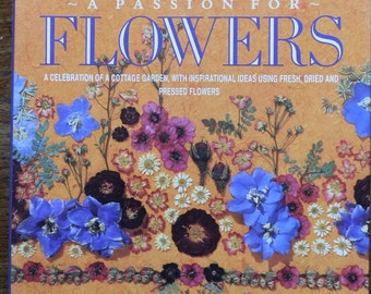 Vintage Book: A Passion for Flowers, A Celebration of a Cottage Garden by Penny Black, 1992