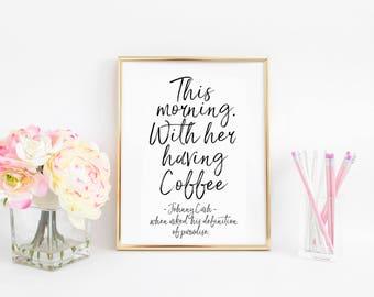 Love Quote,Coffee Print,Bedroom Print,Bedroom Wall Art,Bedroom Decor,Printable Art,Love Sing,Wall Art Print,Gift For Her,Good Morning Print