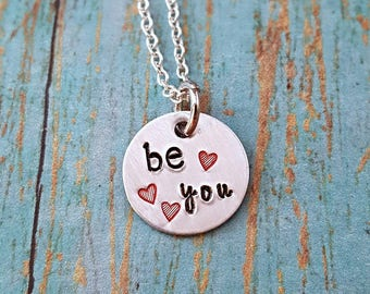 Be You Necklace - Be You - Inspirational Necklace - Motivational Necklace - Confident Woman - Women's Jewelry - Hand Stamped