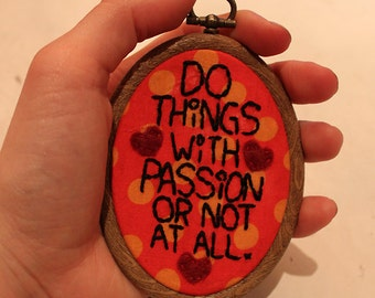 SALE- Do Things With Passion Or Not At All