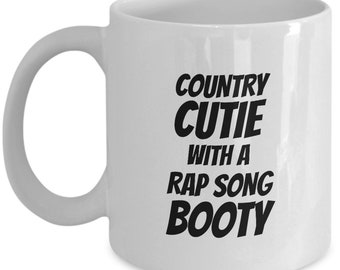 Country Cutie With A Rap Song Booty mug