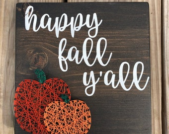 Happy Fall Yall, Fall Sign, Pumpkin String Art, Pumpkin Sign