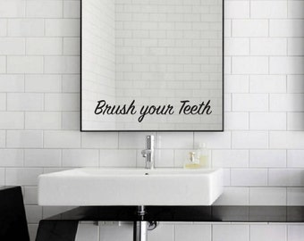 Brush your Teeth Mirror Decal / Brush your Teeth Mirror Sticker / Brush your Teeth Wall Vinyl Decal Art Good Gift Idea