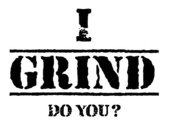 I GRIND!   Do you? Tshirt