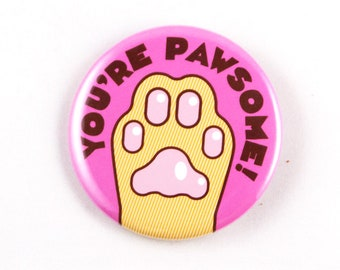 """Funny Cat Paw Magnet, Pin, or Pocket Mirror """"You're Pawsome!"""" - cat gift, stocking stuffer, funny fridge magnet, funny pin, cat lover gift"""
