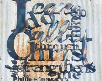 I Can Do All Things Through Christ Who Strengthens Me Philippians 4:13 Bible Verse Metal Wall Art, Hand Torched, Scripture Signs, Christian