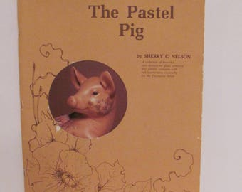 The Pastel Pig by Sherry C. Nelson